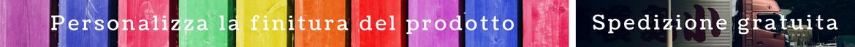 Inviaci una richiesta di preventivo per personalizzare la finitura del prodotto secondo le tue preferenze.
